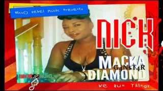 Macka Diamond - We Run Things - Nicko Rebel Music - September 2014
