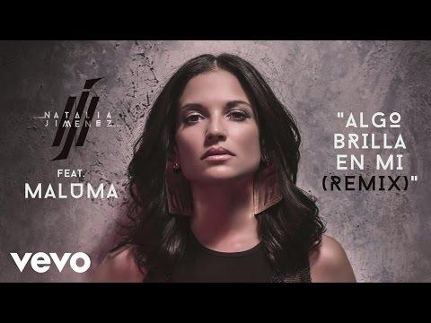 Letra Algo brilla en Mi (Remix) Natalia Jiménez Ft Maluma