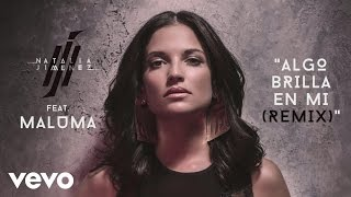 "Algo Brilla en Mi (Remix) Natalia Jiménez ft. Maluma Official Cover Audio VideoDownload the remix on iTunes here! http://smarturl.it/AlgoBrillaEnMiRemix ""Creo En Mi"" available on iTunes: http://smarturl.it/CreoEnMi Follow Natalia Jiménezwww.nataliajimenezmusic.comwww.facebook.com/NataliaJimenezOficialwww.twitter.com/nataliajimenezwww.instagram.com/nataliajimenezoficialwww.vevo.com/artist/natalia-jimenezOfficial video by Natalia Jiménez performing Algo Brilla en Mi (Remix). (C) 2015 Sony Music Latin"