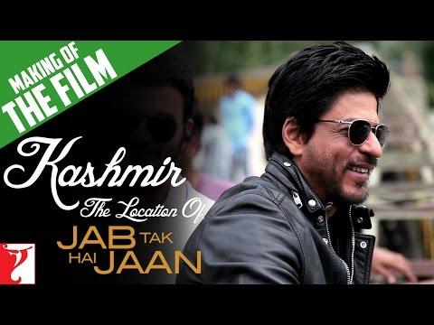 Making Of The Film | Jab Tak Hai Jaan | Kashmir Part 10 | Shah Rukh Khan, Katrina Kaif, Anushka