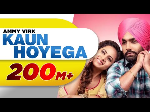 Kaun Hoyega (Full Video) | Qismat | Ammy Virk | Sargun Mehta | Jaani | B Praak | New Song 2018