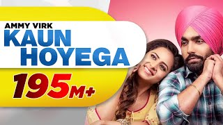 Video Kaun Hoyega (Full Video) | Qismat | Ammy Virk | Sargun Mehta | Jaani | B Praak | New Song 2018 MP3, 3GP, MP4, WEBM, AVI, FLV September 2018