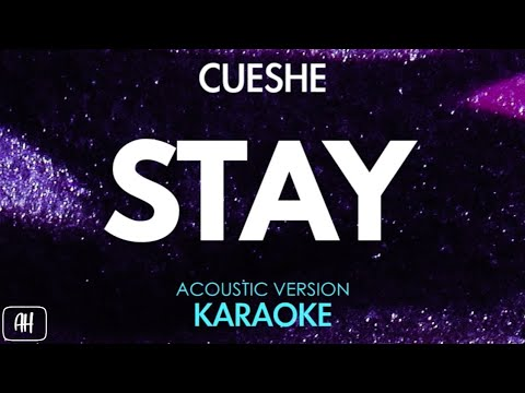 Cueshe - Stay (Karaoke/Acoustic Instrumental)