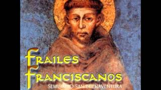 Video Oh Alto y Glorioso -  Frailes Franciscanos (Dulce sentir) MP3, 3GP, MP4, WEBM, AVI, FLV Januari 2019