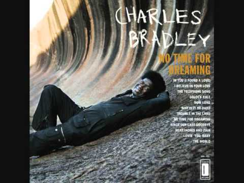 Charles Bradley- How Long