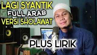 Video LAGI SYANTIK Full ARAB Versi SHOLAWAT - Siti Badriah Cover MP3, 3GP, MP4, WEBM, AVI, FLV Juni 2018