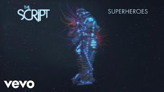 Video The Script - Superheroes (Audio) MP3, 3GP, MP4, WEBM, AVI, FLV April 2018