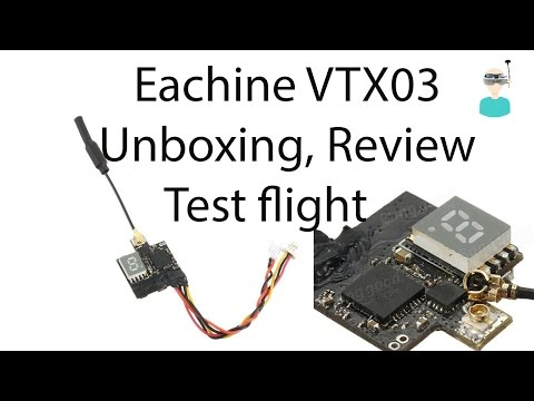 Eachine VTX03 0/25/50/200mW Switchable FPV Transmitter - unboxing, review and test flight
