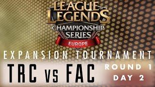 Expansion Tournament - R1D2 - TRC vs FAC