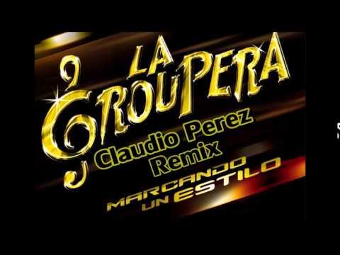 La Groupera - Claudio Perez Remix