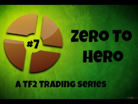 Zero To Hero! Scrap To Unusual TF2 Trading Series! Episode 7- 1000 SUBSCRIBERS!!!