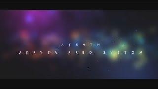 Video Asenth - Ukrytá pred svetom