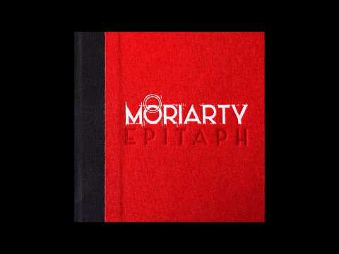 Moriarty - Long Live the (D)Evil