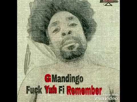 Video G Mandingo - F*ck Yuh Fi Remember [Picture Video] download in MP3, 3GP, MP4, WEBM, AVI, FLV January 2017
