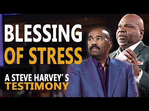The Blessing of Stress Steve Harvey and TD Jakes - Christian Motivation for Effective Faith