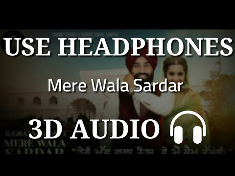 Mere Wala Sardar | Jugraj Sandhu | 3D AUDIO | 3D Virtual Audio | 3D Audio Songs Hindi | Punjabi Song
