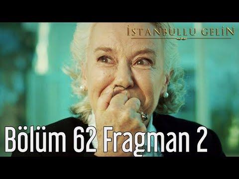 İstanbullu Gelin 62. Bölüm 2. Fragmanı