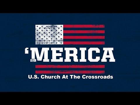Merica - U.S. Church at the Crossroads