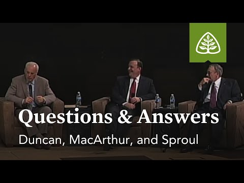 Duncan, MacArthur, And Sproul: Questions And Answers #1