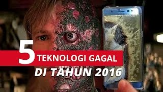 Video 5 TEKNOLOGI GAGAL DI TAHUN 2016 MP3, 3GP, MP4, WEBM, AVI, FLV Februari 2018