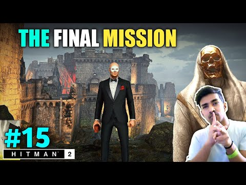 THIS IS END OF AGENT 47 | HITMAN 2 GAMEPLAY #15