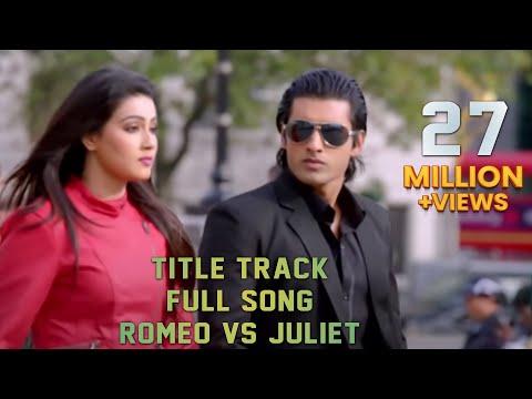 Download Title Track (Full Song) | Romeo vs Juliet | Ankush | Mahiya Mahi | Akassh hd file 3gp hd mp4 download videos