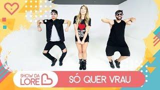 image of Só quer vrau - Mc MM feat. Dj RD - Lore Improta | Coreografia