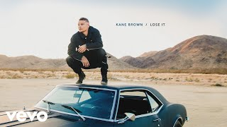Video Kane Brown - Lose It (Audio) MP3, 3GP, MP4, WEBM, AVI, FLV Juni 2018