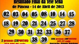 tele sena resultado Resultado FINAL Da Tele Sena De Páscoa 14/04/2013 5º Sorteio Último