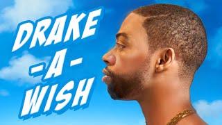 DRAKE-A-WISH