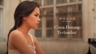 Download lagu Maudy Ayunda - Cinta Datang Terlambat | Official Video Clip Mp3