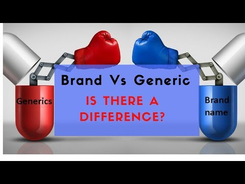 Brand vs Generic [Is there a difference?]