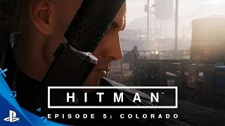 Видео HITMAN: Episode 5 - Colorado
