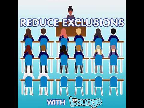 Reducing Exclusions - EDLounge