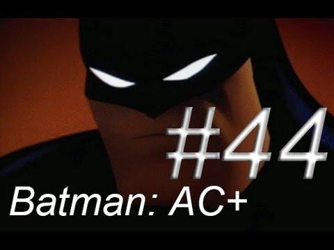 Let's Play Batman Arkham City AGAIN!!! – Episode 44: Obsessions. Desire. Calvin Klein!!!