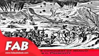 History of the Conquest of Mexico Part 1/3 Full Audiobook by William H. PRESCOTT by Non-fiction