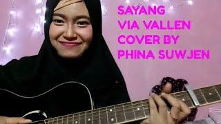 Video SAYANG -  VIA VALLEN (COVER BY PHINA SUWJEN) MP3, 3GP, MP4, WEBM, AVI, FLV Juli 2018