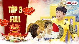 Thiên đường ẩm thực 4 | Tập 3 full: Trường Giang bó tay vì Phát La, Lan Hương ăn