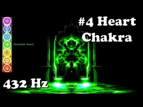 Ultimate Chakra - #4 Heart/Anahata (432 Hz - Tuning, Balancing)