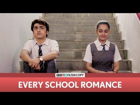 FilterCopy   Every School Romance   ft. Apoorva Arora and Rohan Shah