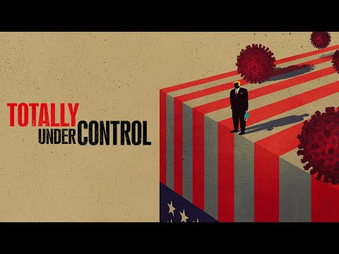 Still of Totally Under Control (Virtual Cinema)