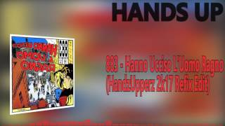 883 - Hanno Ucciso L'Uomo Ragno (HandzUpperz 2k17 Refix Edit)Hands Up Music 4everSubscribe and let's keep this best genre allways aliveFollow HandzUpperz:►Facebook: https://www.facebook.com/HandzUpperz►Soundcloud:https://soundcloud.com/handzupperz►Twitter: https://twitter.com/HandzUpperzOur Official Facebook page::►►► https://www.facebook.com/pages/HANDS-UP-MUSIC-DJ/143182195844829-------------------------To owners or copyright holders:If you dont wanna see your track in my channel, contact me and I will IMMEDIATELY remove the video. Thanks!-------------------------We do not own neither the music nor the remix itself! We just support both, the producer and the Remixer. WE JUST DISTRIBUTE AND HONOR THIS WORK.