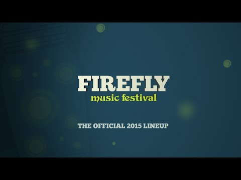 Firefly Music Festival Lineup Announced!