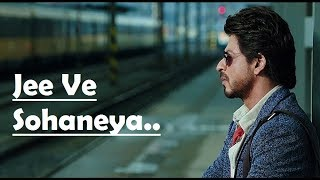 Video Jee Ve Sohaneya | Nooran Sisters | Anushka Sharma | Shah Rukh Khan | Pritam | Lyrics Video Song MP3, 3GP, MP4, WEBM, AVI, FLV April 2019