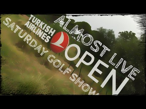 Almost Live Turkish Airlines Open Special Saturday Night Golf Show