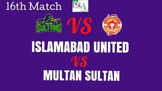 🔥Islamabad United-vs-Multan Sultan-16th psl t20 match|| Playing 11 preview & match analysis🔥PSL-2019