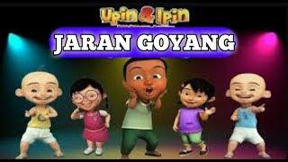 JARAN GOYANG!!!  VERSI UPIN & IPIN LUCU DAN MENGHIBUR