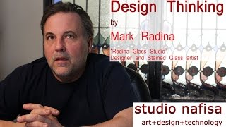 Design Thinking - Interview with Mark Radina of 'Radina Glass Studio'