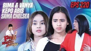 Video Bima & Vanya Kepo Abis Liat Chelsea Gelisah - Fatih Di Kampung Jawara Eps 220 PART 2 MP3, 3GP, MP4, WEBM, AVI, FLV Mei 2019