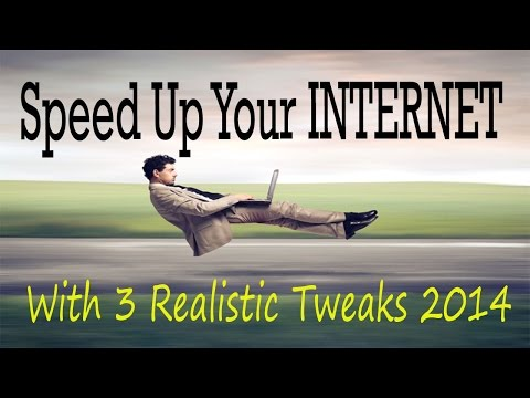 How to Speed up Internet with latest tweaks (increase download speed) 2014